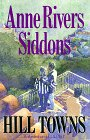 Hill Towns (9780060179359) by Anne Rivers Siddons