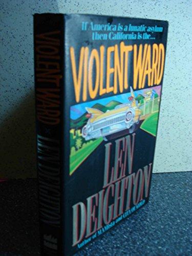 Violent Ward: Deighton, Len