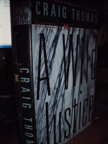 9780060179564: A Wild Justice: A Novel