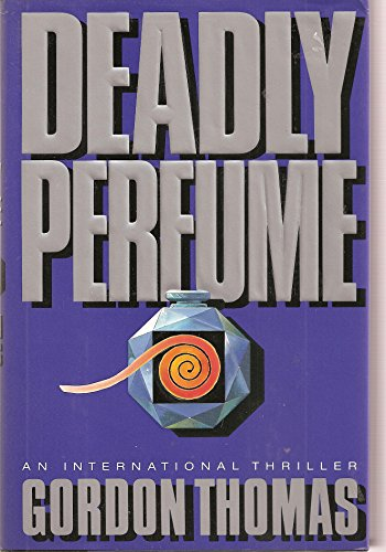 9780060179717: Deadly Perfume: An International Thriller
