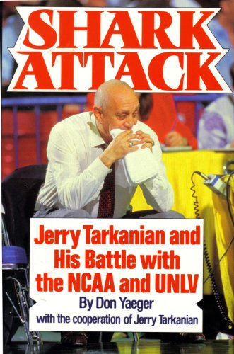 9780060179809: Shark Attack: Jerry Tarkanian and His Battle With the Ncaa and Unlv