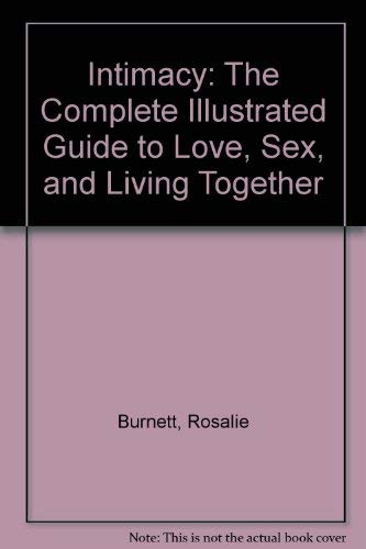 9780060181987: Intimacy: The Complete Illustrated Guide to Love, Sex, and Living Together