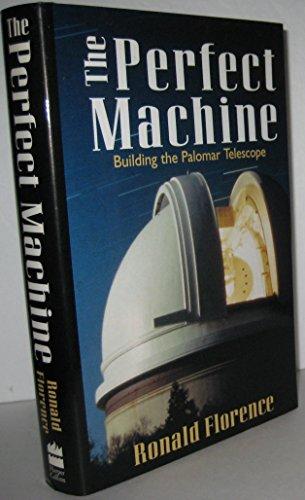 9780060182052: The Perfect Machine: Building the Palomar Telescope