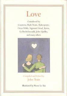 9780060182373: Love: Considered by Casanova, Mark Twain, Shakespeare, Oscar Wilde, Sigmund Freud, Byron, LA Rochefoucauld, John Updike, and Many Others