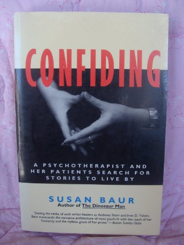 9780060182380: Confiding: A Psychotherapist and Her Patients Search for Stories to Live by