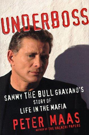 9780060182564: Underboss: Sammy the Bull Gravano's Story of Life in the Mafia