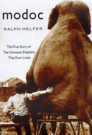 9780060182571: Modoc: The True Story of the Greatest Elephant That Ever Lived