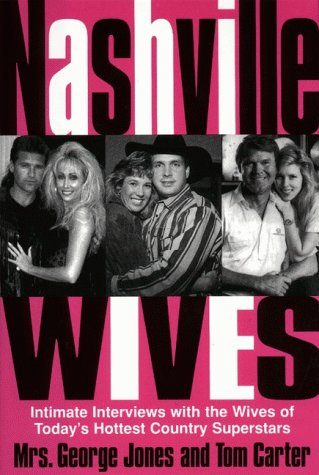 9780060182700: Nashville Wives: Country Music's Celebrity Wives Reveal the Truth About Their Husbands and Marriages