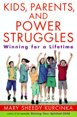 9780060182885: Kids, Parents, and Power Struggles: Winning For a Lifetime