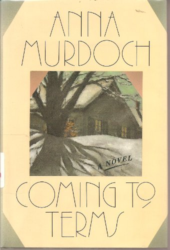 Coming to Terms: A Novel: Murdoch, Anna