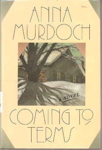 Coming to Terms A Novel: Murdoch, Anna