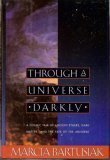 9780060183103: Through a Universe Darkly: A Cosmic Tale of Ancient Ethers, Dark Matter, and the Fate of the Universe