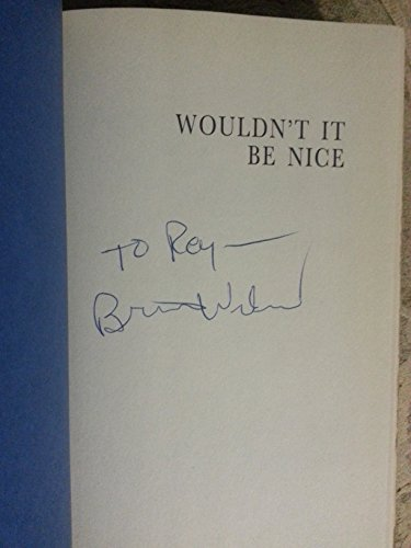 WOULDN't it be NICE: my OWN STORY; .Brief Signed Inscription. *: WILSON, Brian; GOLD, Todd