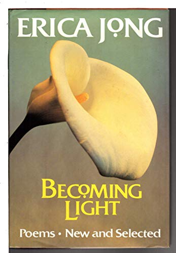 9780060183165: Becoming Light: Poems, New and Selected