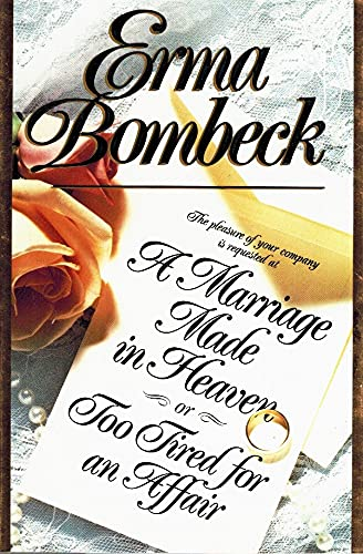 9780060183226: A Marriage Made in Heaven... or Too Tired for an Affair