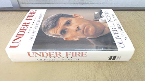 Under Fire An American Story: North, Oliver L. with William Novak *Author(North) SIGNED/INSCRIBED*