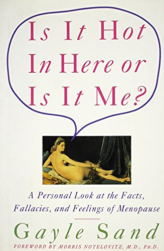 9780060183417: Is It Hot In Here Or Is It Me?: Personal Look at the Facts, Fallacies, and Feelings of Menopause