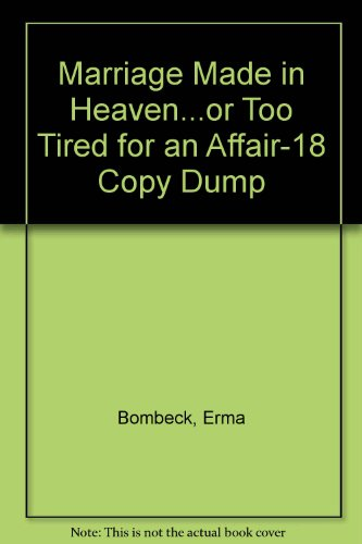 9780060183462: Marriage Made in Heaven...or Too Tired for an Affair-18 Copy Dump