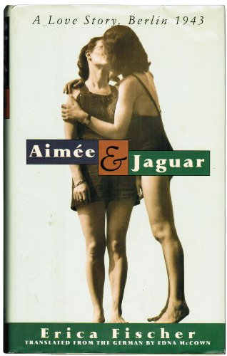 9780060183509: Aimee and Jaguar: A Love Story, Berlin 1943