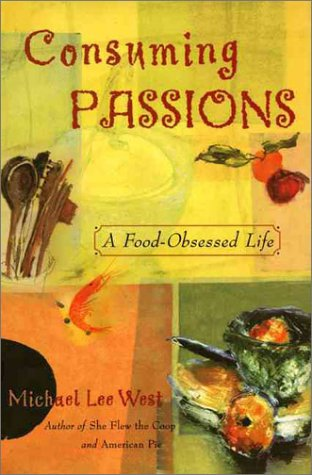 9780060183714: Consuming Passions: A Food-Obsessed Life