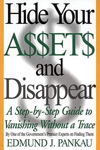 9780060183943: Hide Your Assets and Disappear: A Step-by-Step Guide to Vanishing Without a Trace
