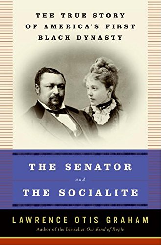 9780060184124: The Senator and the Socialite: The True Story of America's First Black Dynasty