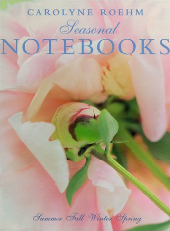 9780060184285: Carolyne Roehm's Seasonal Notebooks
