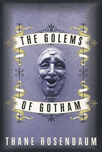9780060184902: The Golems of Gotham: A Novel