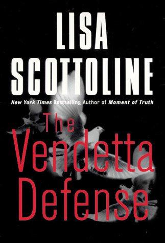 The Vendetta Defense: Scottoline, Lisa: