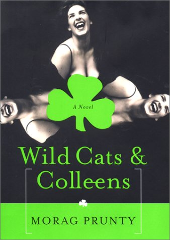 9780060185084: Wild Cats & Colleens: A Novel