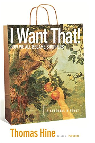 9780060185114: I Want That!: How We All Became Shoppers