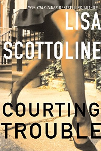 Courting Trouble: Scottoline, Lisa