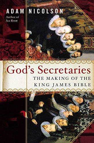 9780060185169: God's Secretaries: The Making of the King James Bible
