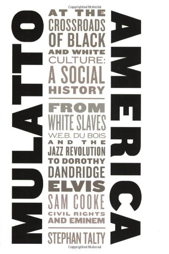 9780060185176: Mulatto America: At the Crossroads of Black and White Culture: A Social History