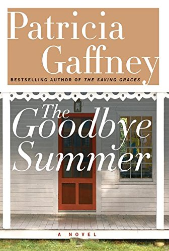 9780060185299: The Goodbye Summer: A Novel (Gaffney, Patricia)