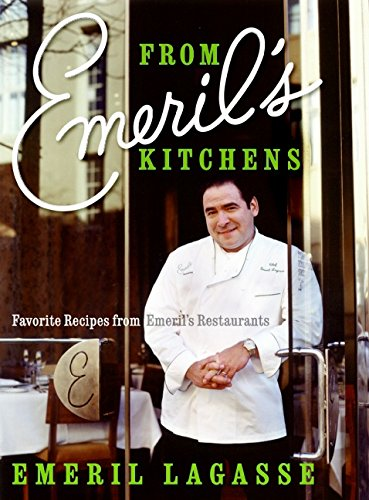 9780060185350: From Emeril's Kitchens: Favorite Recipes from Emeril's Restaurants