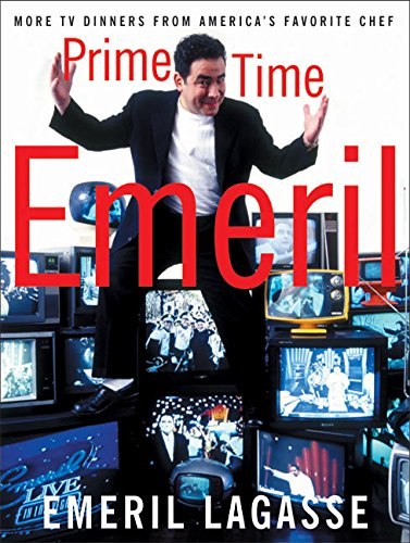 Prime Time Emeril: More TV Dinners from America's Favorite Chef: Lagasse, Emeril