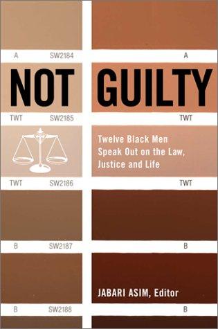 Not Guilty: Twelve Black Men Speak Out: Jabari Asim