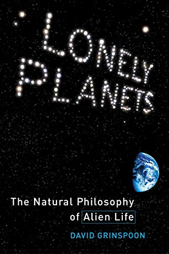 9780060185404: Lonely Planets: The Natural Philosophy of Alien Life