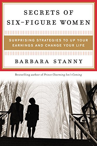 9780060185480: Secrets of Six-Figure Women: Surprising Strategies to Up Your Earnings and Change Your Life