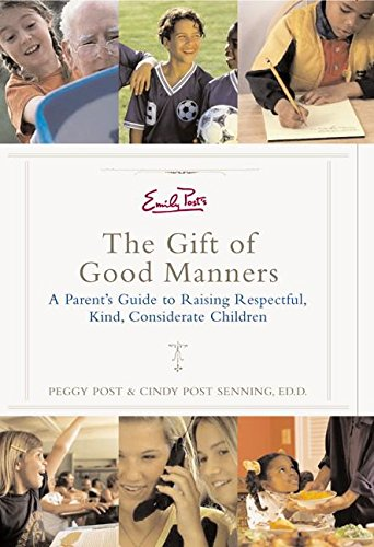 9780060185497: Emily Post's The Gift of Good Manners: A Parent's Guide to Raising Respectful, Kind, Considerate Children