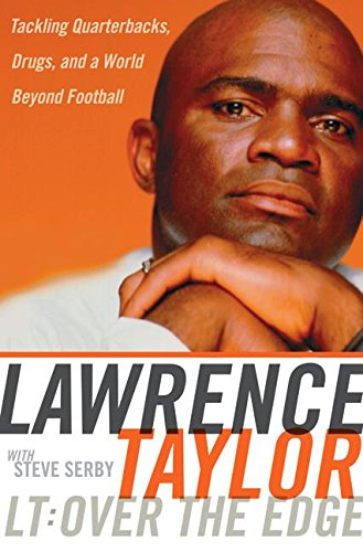 9780060185510: LT: Over the Edge: Tackling Quarterbacks, Drugs, and a World Beyond Football