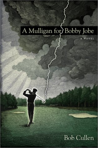 9780060185541: A Mulligan for Bobby Jobe: A Novel