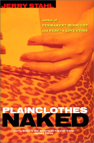 Plainclothes Naked: Jerry Stahl