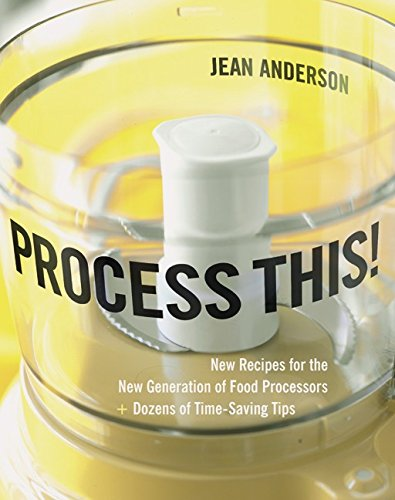 9780060185657: Process This!: New Recipes for the New Generation of Food Processors plus Dozens of Time-Saving Tips