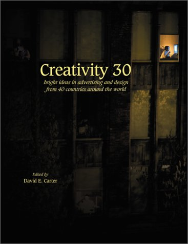 9780060186135: Creativity 30: Bright Ideas in Advertising and Design from 40 Countries Around the World