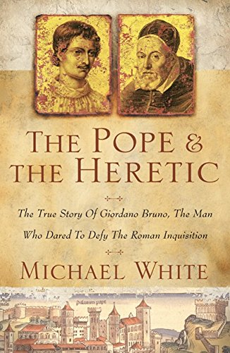 9780060186265: The Pope and the Heretic: The True Story of Giordano Bruno, the Man Who Dared to Defy the Roman Inquisition