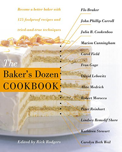 9780060186289: The Baker's Dozen Cookbook: Become a Better Baker with 135 Foolproof Recipes and Tried-And-True Techniques