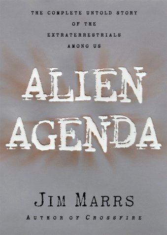 Alien Agenda Investigating the Extraterrestrial Presence Among Us: Marrs, Jim