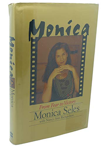 9780060186456: Monica: From Fear to Victory